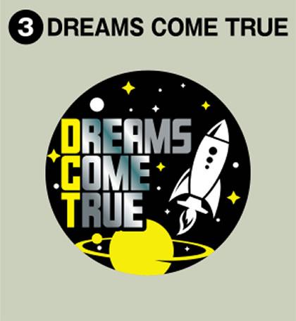 3-DREAMS COME TRUE