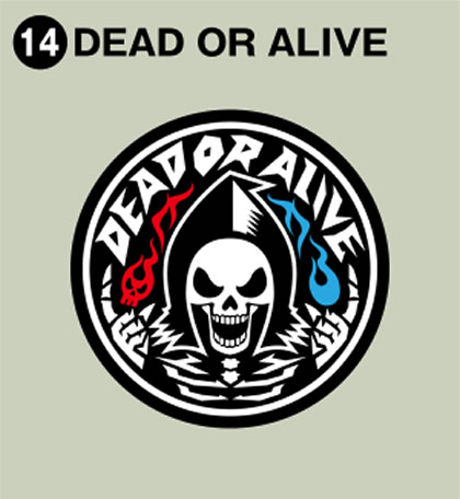 14-DEAD OR ALIVE